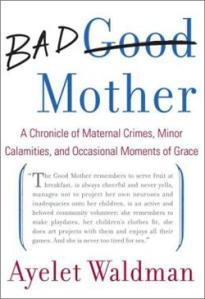 ayelet-waldman-bad-mother-250